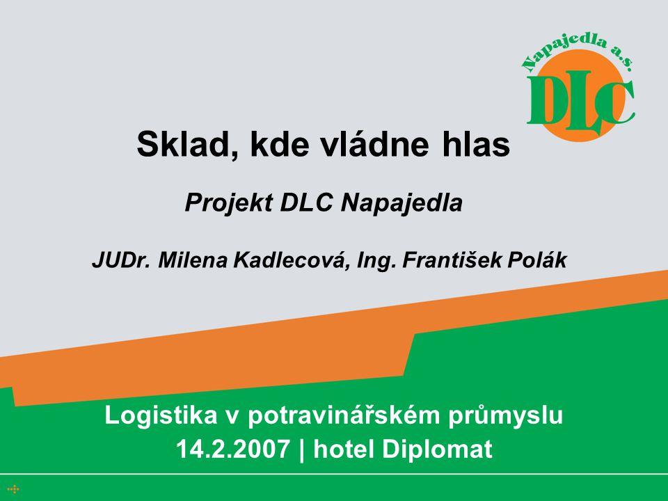 Sklad, kde vládne hlas Projekt DLC Napajedla JUDr.