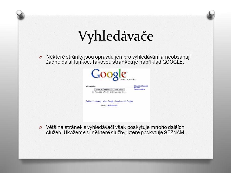 Vyhledávače O Některé stránky jsou opravdu jen pro vyhledávání a neobsahují žádné další funkce.