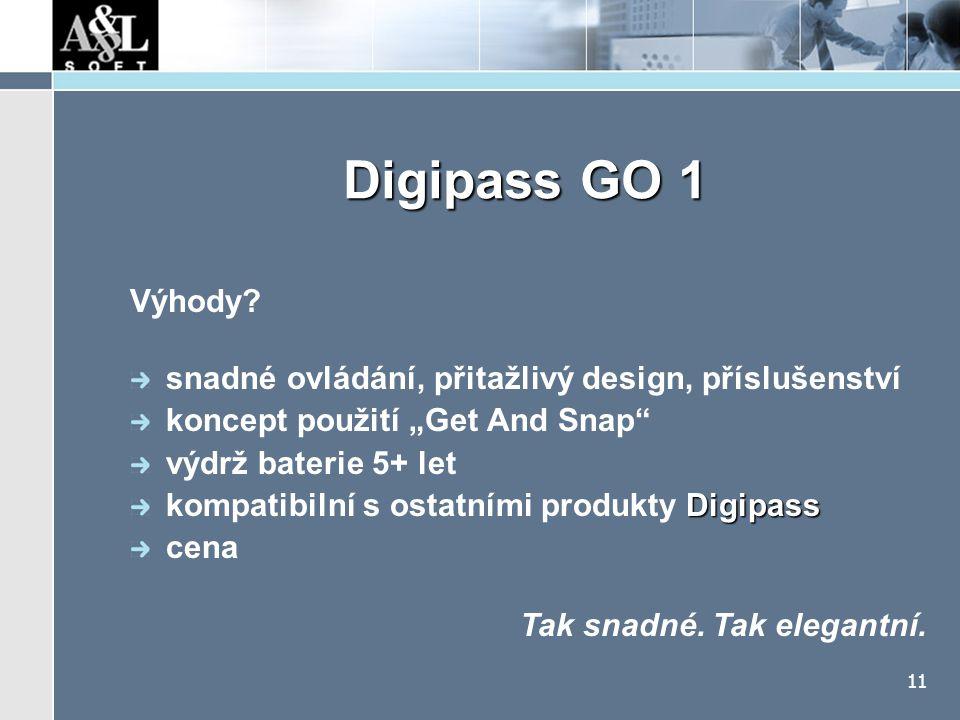 """11 Digipass GO 1 Výhody? snadné ovládání, přitažlivý design, příslušenství koncept použití """"Get And Snap"""" výdrž baterie 5+ let Digipass kompatibilní s"""