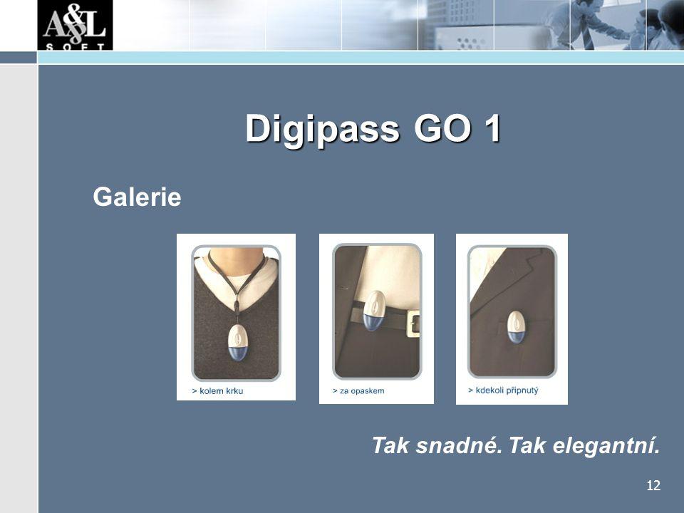 12 Digipass GO 1 Galerie Tak snadné. Tak elegantní.