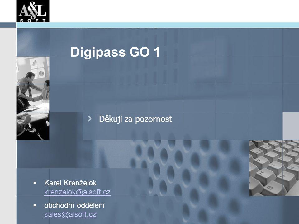Digipass GO 1 Děkuji za pozornost  Karel Krenželok krenzelok@alsoft.cz krenzelok@alsoft.cz  obchodní oddělení sales@alsoft.cz sales@alsoft.cz