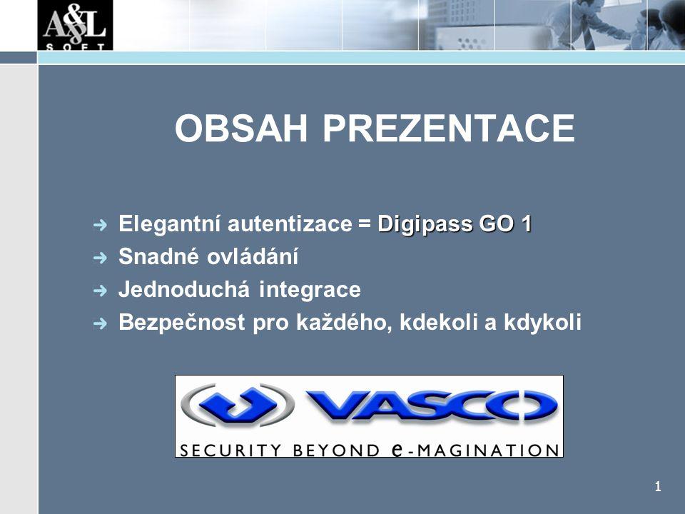 1 OBSAH PREZENTACE Digipass GO 1 Elegantní autentizace = Digipass GO 1 Snadné ovládání Jednoduchá integrace Bezpečnost pro každého, kdekoli a kdykoli