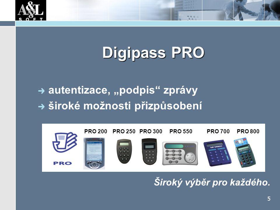 """5 Digipass PRO Široký výběr pro každého. autentizace, """"podpis"""" zprávy široké možnosti přizpůsobení PRO 200 PRO 250 PRO 300 PRO 550 PRO 700 PRO 800"""