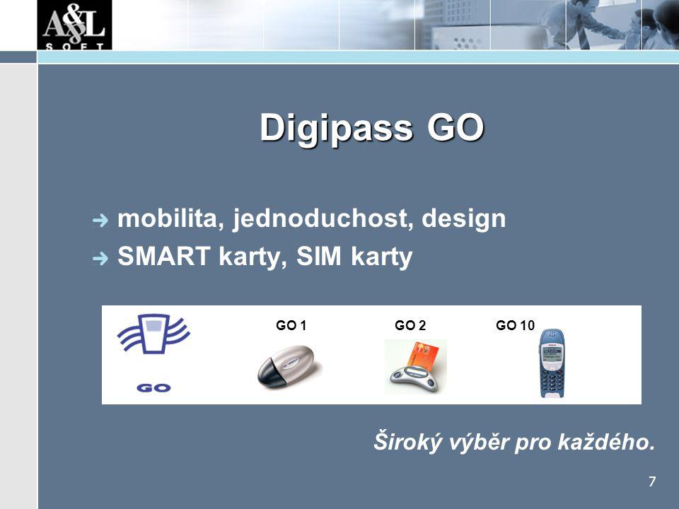 7 Digipass GO Široký výběr pro každého. mobilita, jednoduchost, design SMART karty, SIM karty GO 1 GO 2 GO 10