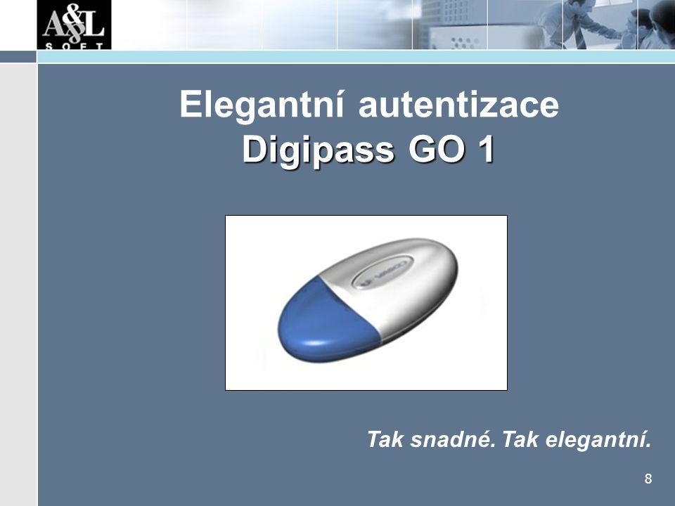 8 Digipass GO 1 Elegantní autentizace Digipass GO 1 Tak snadné. Tak elegantní.