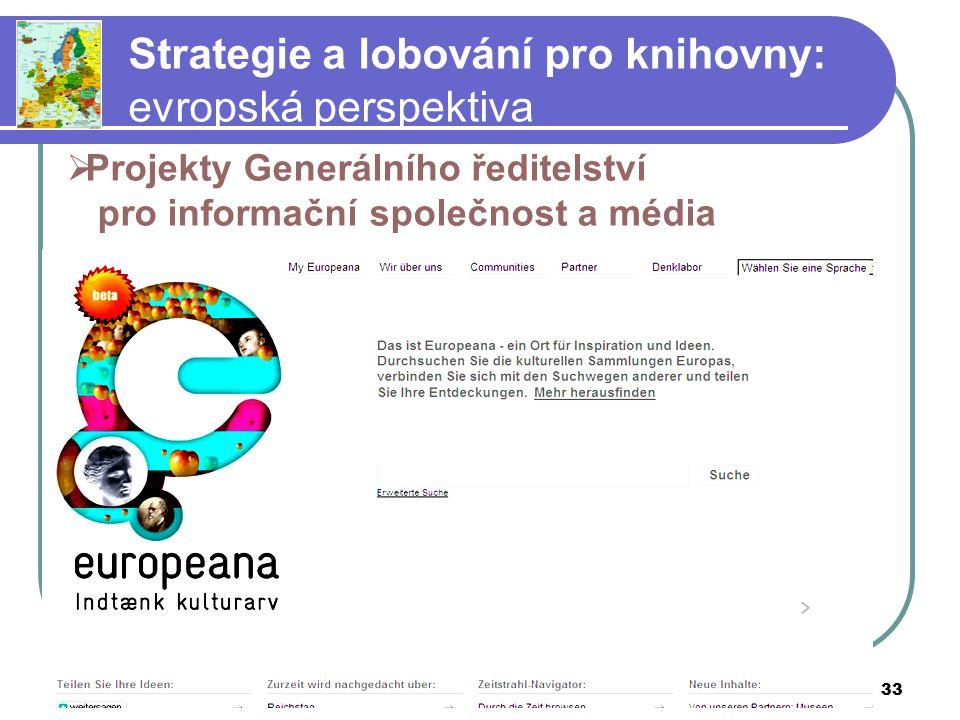 10.04.2015barbara.lison@stadtbibliothek.bremen.de 33 Strategie a lobování pro knihovny: evropská perspektiva  Projekty Generálního ředitelství pro informační společnost a média