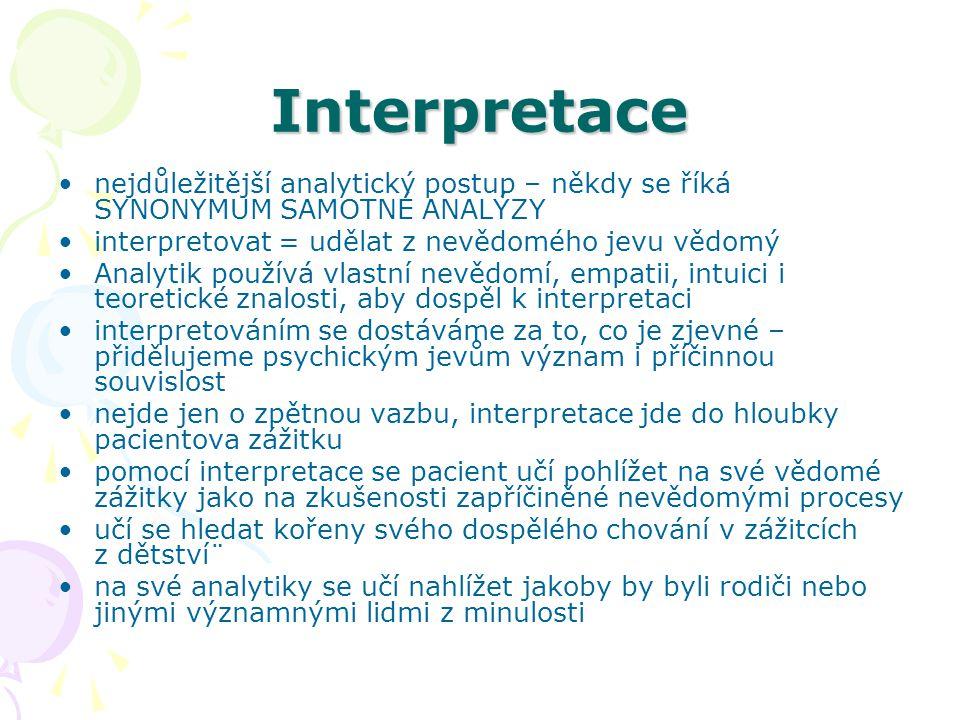 Interpretace nejdůležitější analytický postup – někdy se říká SYNONYMUM SAMOTNÉ ANALÝZY interpretovat = udělat z nevědomého jevu vědomý Analytik použí