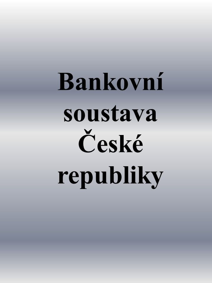 Bankovní soustava České republiky