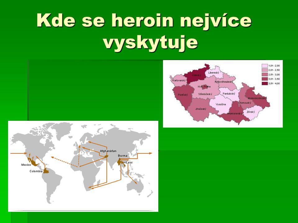 Kde se heroin nejvíce vyskytuje Kde se heroin nejvíce vyskytuje
