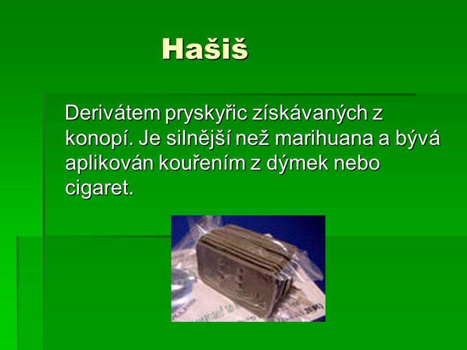 Hašiš Hašiš Derivátem pryskyřic získávaných z konopí.