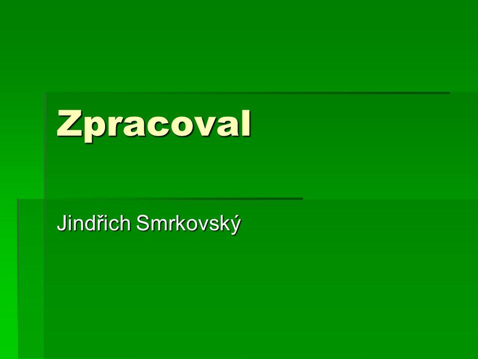 Zpracoval Jindřich Smrkovský