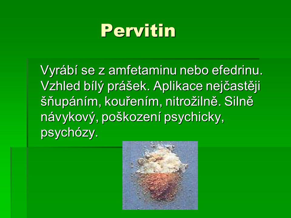 Pervitin Pervitin Vyrábí se z amfetaminu nebo efedrinu.