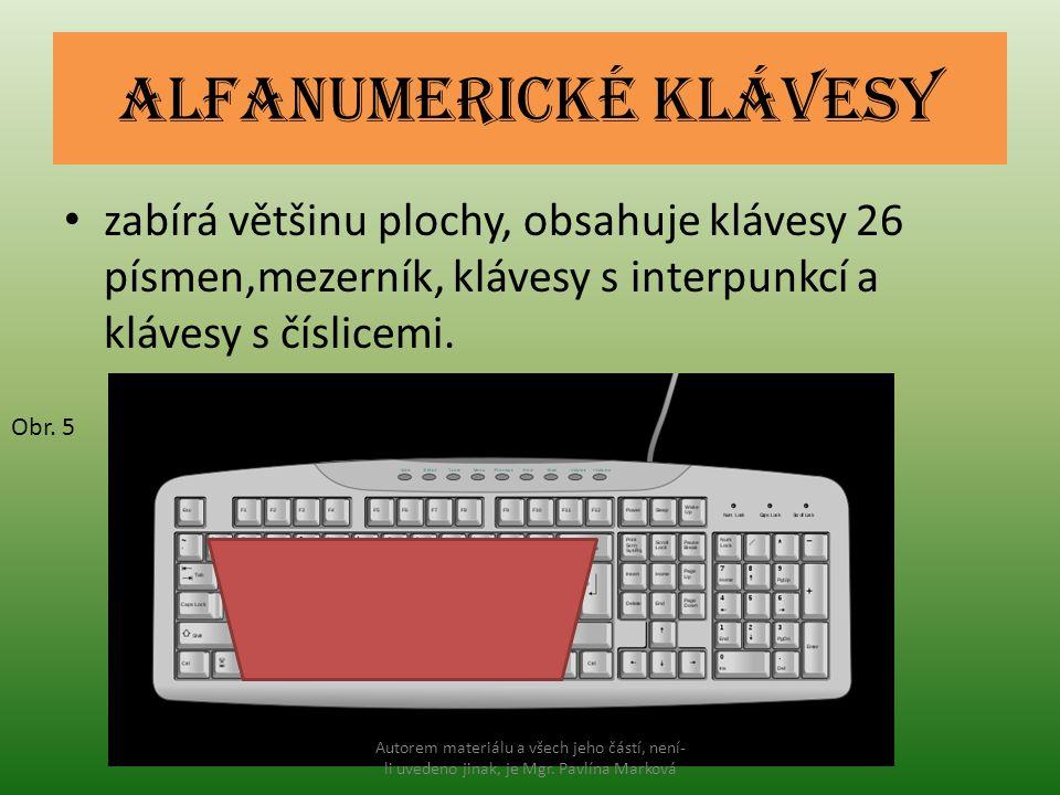 Alfanumerické klávesy zabírá většinu plochy, obsahuje klávesy 26 písmen,mezerník, klávesy s interpunkcí a klávesy s číslicemi. Obr. 5 Autorem materiál