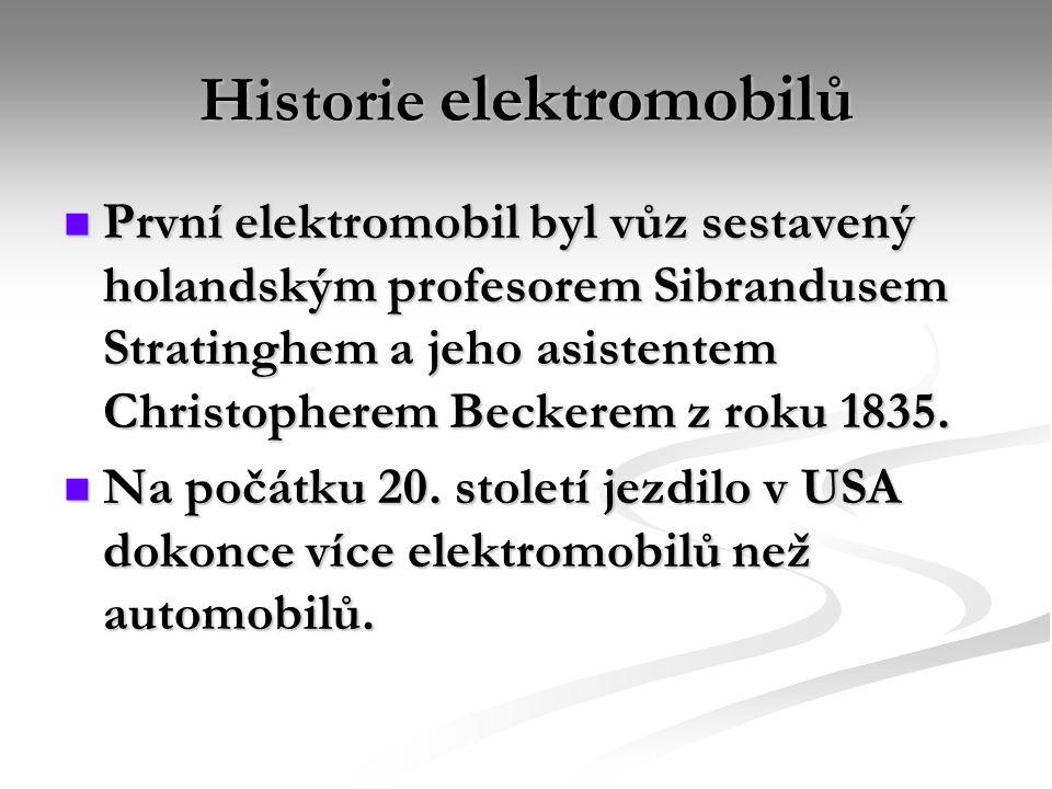 Historie elektromobilů První elektromobil byl vůz sestavený holandským profesorem Sibrandusem Stratinghem a jeho asistentem Christopherem Beckerem z roku 1835.