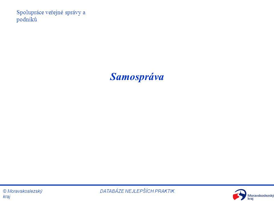 © Moravskoslezský kraj DATABÁZE NEJLEPŠÍCH PRAKTIK Samospráva Spolupráce veřejné správy a podniků