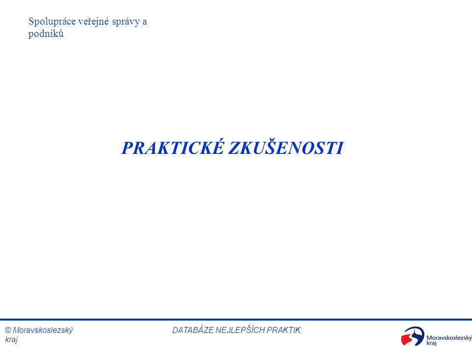 © Moravskoslezský kraj Spolupráce veřejné správy a podniků DATABÁZE NEJLEPŠÍCH PRAKTIK PRAKTICKÉ ZKUŠENOSTI