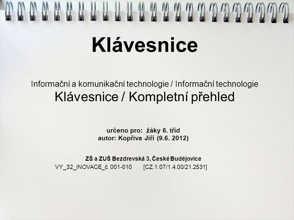 Klávesnice určeno pro: žáky 6.tříd autor: Kopřiva Jiří (9.6.