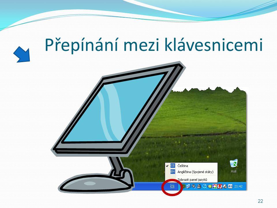 """Přepínání mezi klávesnicemi ů """" 21 : ; CSEN anglickáčeská"""
