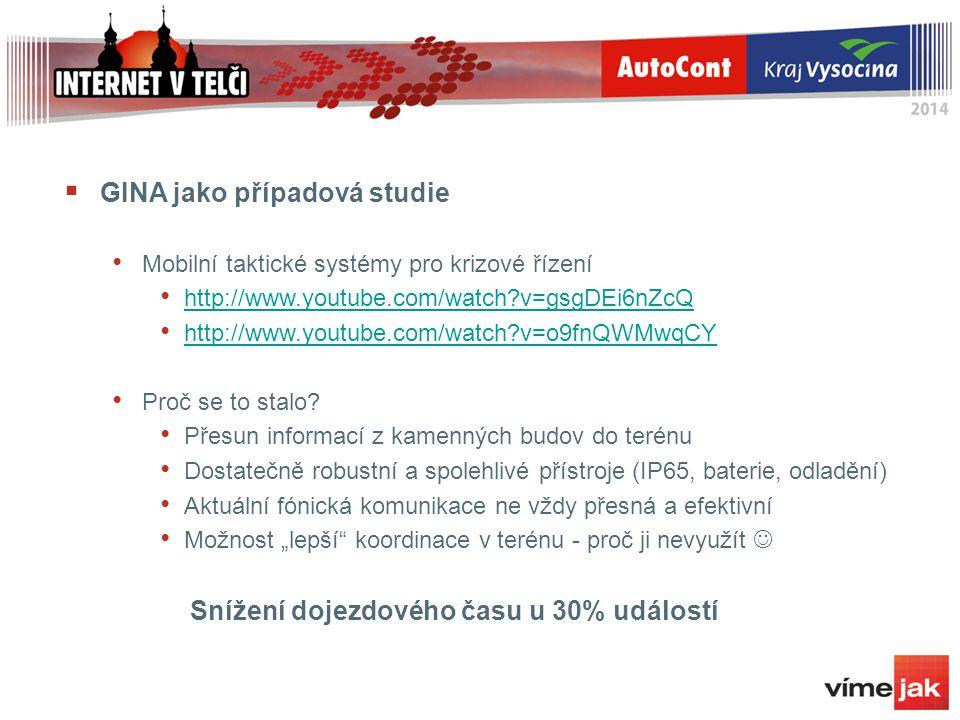  GINA jako případová studie Mobilní taktické systémy pro krizové řízení http://www.youtube.com/watch v=gsgDEi6nZcQ http://www.youtube.com/watch v=o9fnQWMwqCY Proč se to stalo.