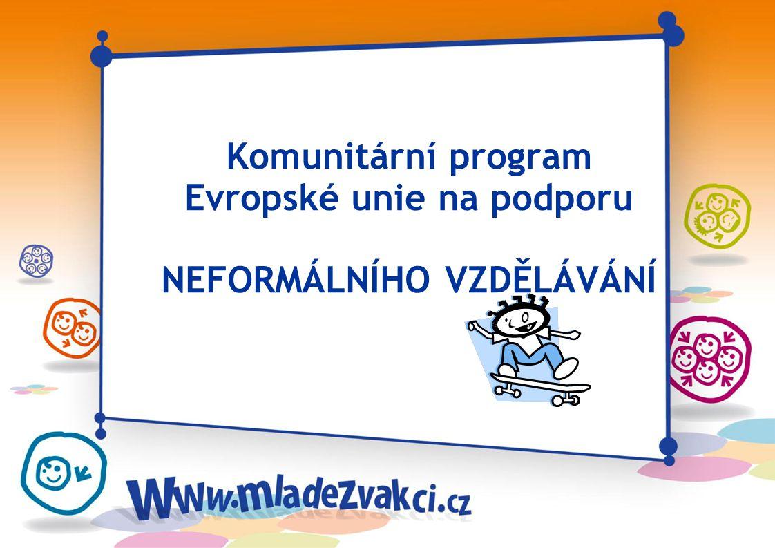 Neformální vzdělávání: - dobrovolné - přístupné každému - zaměřené na ty, kdo se učí - zaměřené na osvojování dovedností pro život a přípravu na aktivní občanství,…