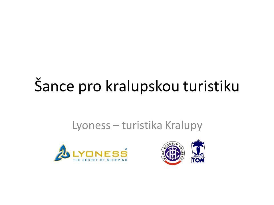Šance pro kralupskou turistiku Lyoness – turistika Kralupy