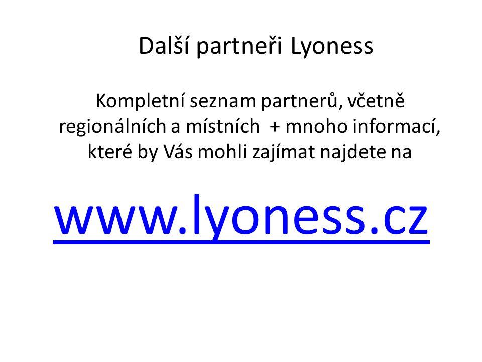 Další partneři Lyoness Kompletní seznam partnerů, včetně regionálních a místních + mnoho informací, které by Vás mohli zajímat najdete na www.lyoness.cz