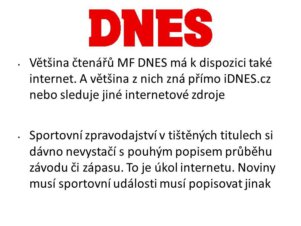 Většina čtenářů MF DNES má k dispozici také internet.