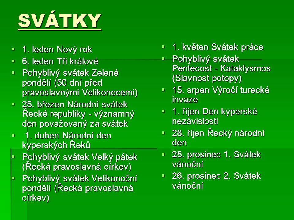 SVÁTKY  1. leden Nový rok  6.