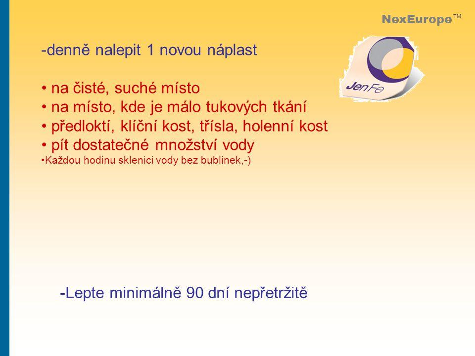 NexEurope TM -denně nalepit 1 novou náplast na čisté, suché místo na místo, kde je málo tukových tkání předloktí, klíční kost, třísla, holenní kost pít dostatečné množství vody Každou hodinu sklenici vody bez bublinek,-) -Lepte minimálně 90 dní nepřetržitě