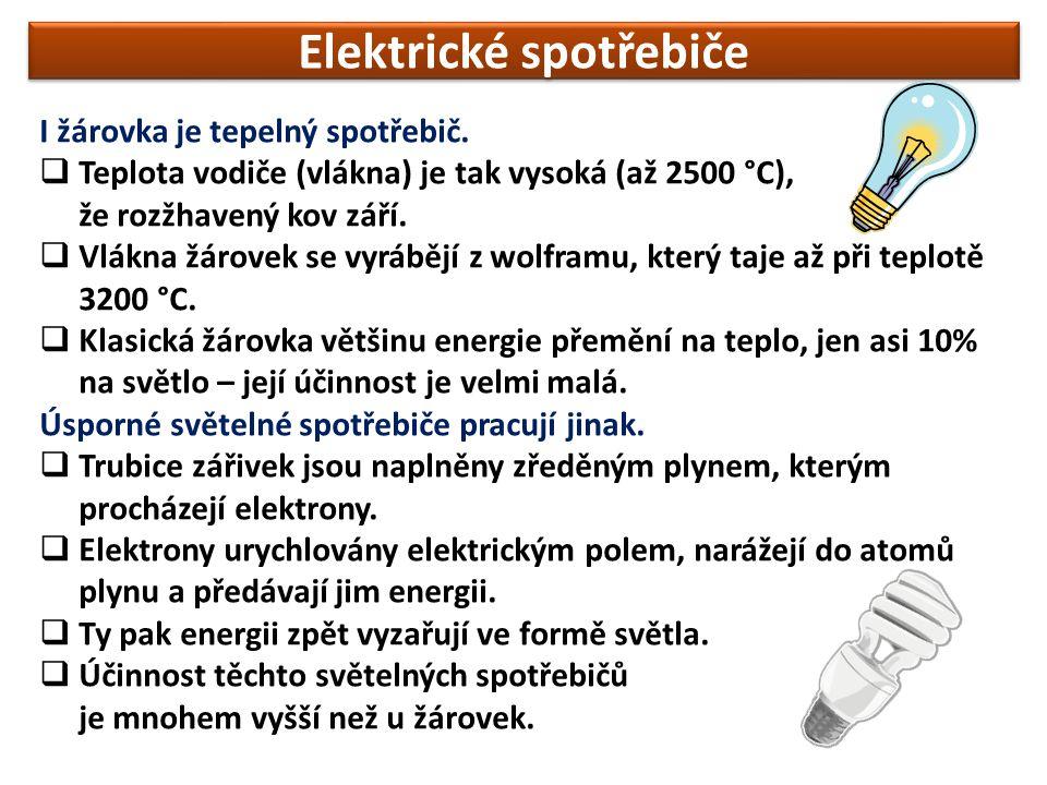 Elektrické spotřebiče I žárovka je tepelný spotřebič.