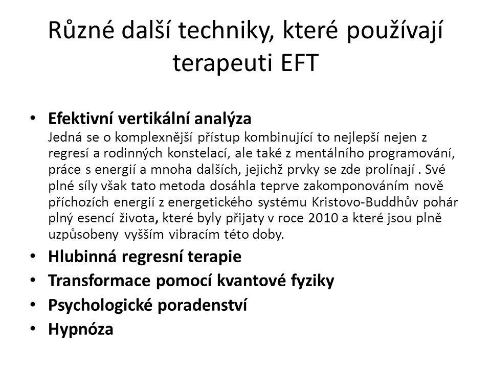 Různé další techniky, které používají terapeuti EFT Efektivní vertikální analýza Jedná se o komplexnější přístup kombinující to nejlepší nejen z regre
