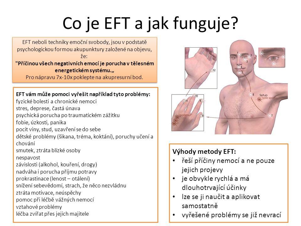 Co je EFT a jak funguje? EFT neboli techniky emoční svobody, jsou v podstatě psychologickou formou akupunktury založené na objevu, že: