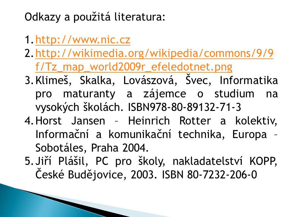 1.http://www.nic.czhttp://www.nic.cz 2.http://wikimedia.org/wikipedia/commons/9/9 f/Tz_map_world2009r_efeledotnet.pnghttp://wikimedia.org/wikipedia/co
