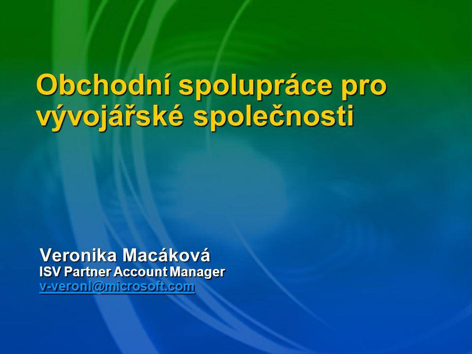 Obchodní spolupráce pro vývojářské společnosti Veronika Macáková ISV Partner Account Manager v-veronl@microsoft.com v-veronl@microsoft.com v-veronl@microsoft.com