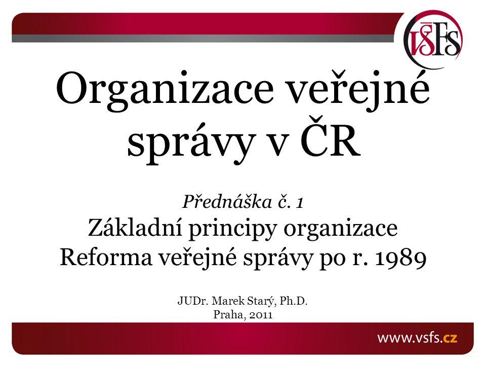 Organizace veřejné správy v ČR Přednáška č.