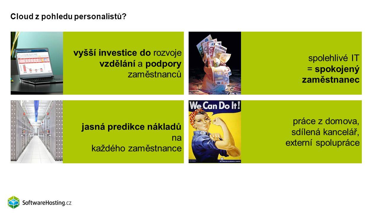 Cloud z pohledu personalistů? vyšší investice do rozvoje vzdělání a podpory zaměstnanců spolehlivé IT = spokojený zaměstnanec jasná predikce nákladů n