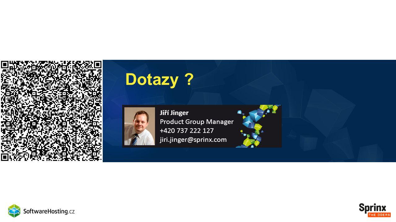 Děkuji za pozornost … Jiří Jinger Product Group Manager +420 737 222 127 jiri.jinger@sprinx.com