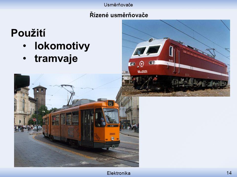 Usměrňovače Elektronika 14 Použití lokomotivy tramvaje