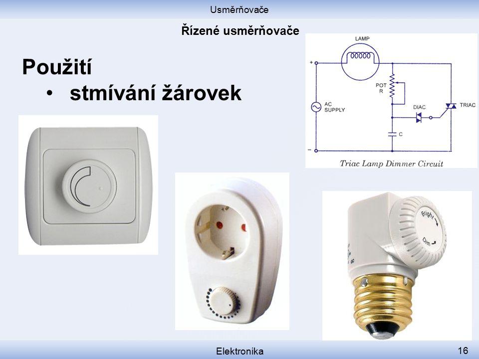 Usměrňovače Elektronika 16 Použití stmívání žárovek