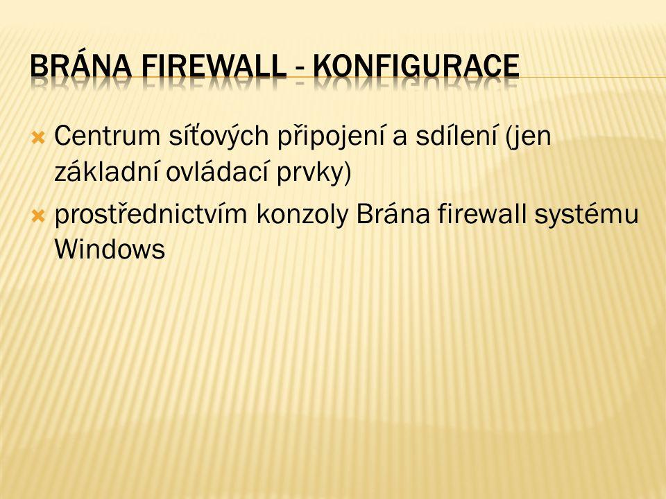  Centrum síťových připojení a sdílení (jen základní ovládací prvky)  prostřednictvím konzoly Brána firewall systému Windows