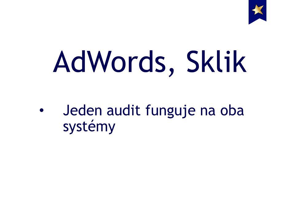 AdWords, Sklik Jeden audit funguje na oba systémy