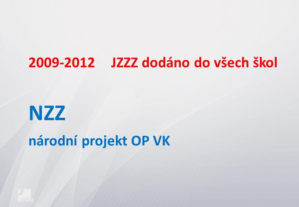 2009-2012 JZZZ dodáno do všech škol NZZ národní projekt OP VK