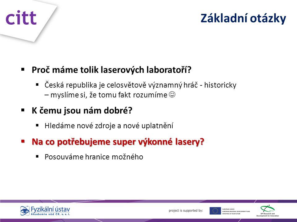 Základní otázky citt  Proč máme tolik laserových laboratoří.