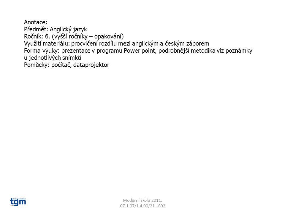Jazyk a jazyková komunikace Cizí jazyk Komunikace Dvojí zápor VY_22_INOVACE_20 Sada 2 Základní škola T. G. Masaryka, Český Krumlov, T. G. Masaryka 213