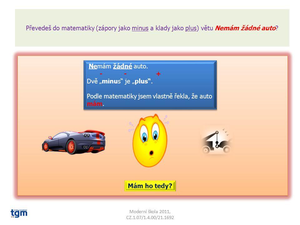 Kolik záporů můžeš najít v české větě? Podtrhej je v následujících větách a spočítej:
