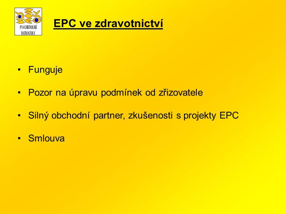 Funguje Pozor na úpravu podmínek od zřizovatele Silný obchodní partner, zkušenosti s projekty EPC Smlouva EPC ve zdravotnictví