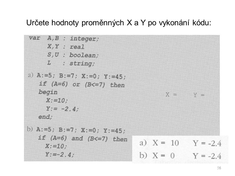 Určete hodnoty proměnných X a Y po vykonání kódu: 56