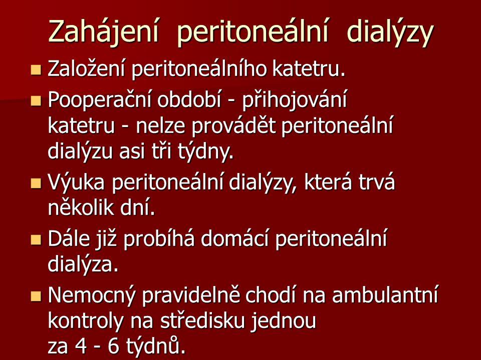Zahájení peritoneální dialýzy Založení peritoneálního katetru.