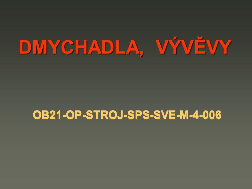 DMYCHADLA, VÝVĚVY OB21-OP-STROJ-SPS-SVE-M-4-006 DMYCHADLA, VÝVĚVY OB21-OP-STROJ-SPS-SVE-M-4-006