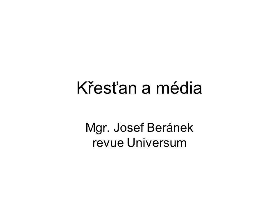 Křesťan a média Mgr. Josef Beránek revue Universum